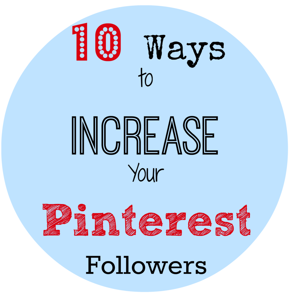 10 Ways to Increase Pinterest Followers