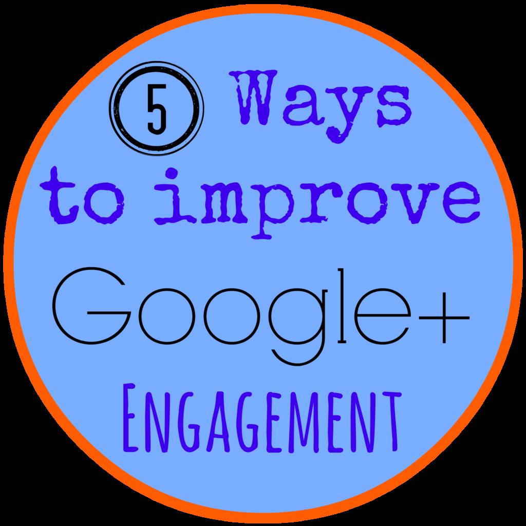 5 Ways to Improve Google+ Engagement   The TipToe Fairy