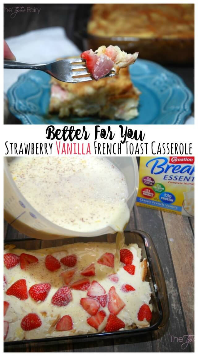 Better Strawberry Vanilla French Toast Casserole #CarnationSweepstakes #BetterBreakfast AD