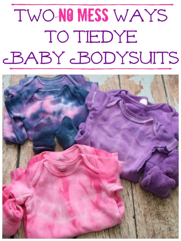 Two No Mess Ways to Tie Dye Baby Bodysuits! It's fun & so easy and they make great gifts!