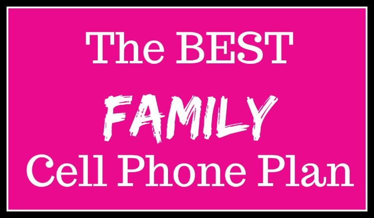 The BEST Family Cell Phone Plan