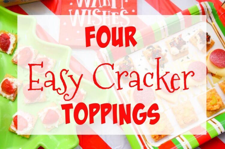 4 Easy Cracker Toppings