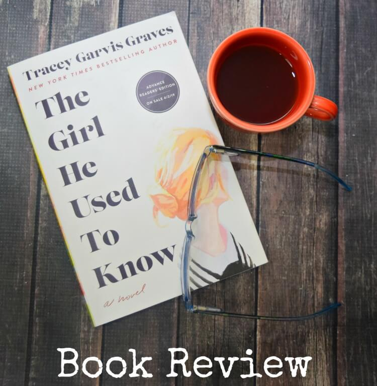 Book Review of The Girl He Used to Know by Tracey Garvis Graves